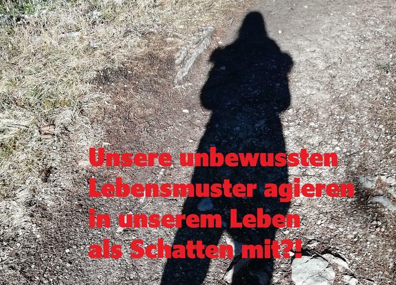 Unsere unbewussten Lebensmuster agieren in unserem Leben als Schatten mit?!